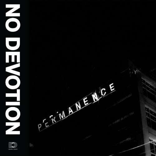 No Devotion - Permanence