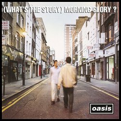 (What's The Story) Morning Glory? (Rerelease)