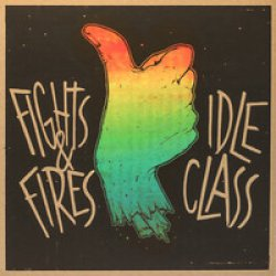 Idle Class / Fights & Fires Split-EP