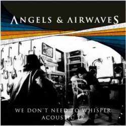 We Don't Need to Whisper – Acoustic EP