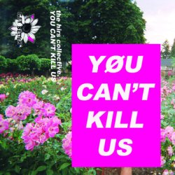 You Can't Kill Us