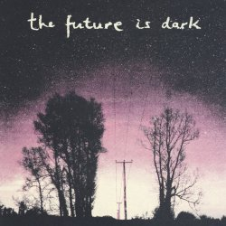 The Future Is Dark (EP)