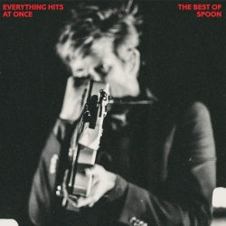 Everything Hits At Once - The Best Of Spoon