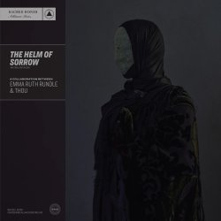 The Helm Of Sorrow (EP mit Thou)