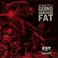 Fat Music Vol. 8 - Going Nowhere Fat
