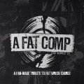 A Fat Comp: A Fan-Made Tribute To Fat Wreck Chords