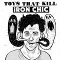 Iron Chic / Toys That Kill Split LP