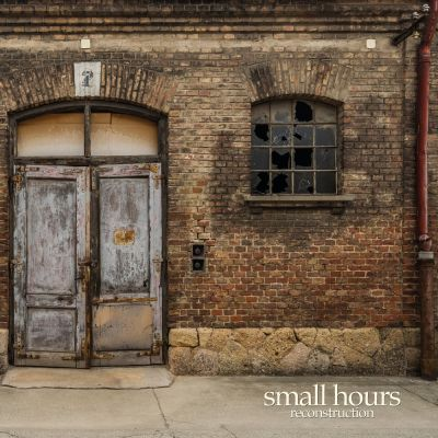 "Small Hours - ""Reconstruction"