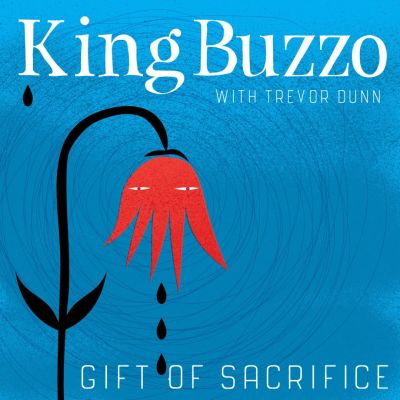 "King Buzzo - ""Gift Of Sacrifice"""""